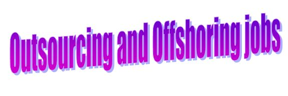outsourcing and offshoring jobs