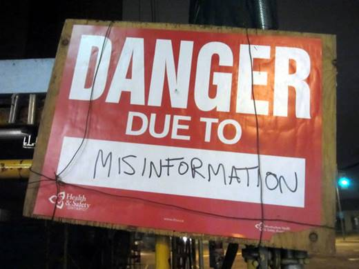 Danger due to misinformation