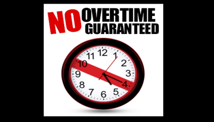 No overtime guaranteed