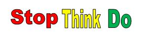 Stop Think Do